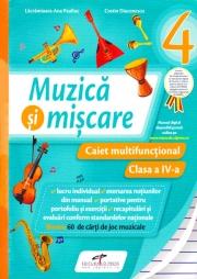 Muzica si miscare.- Caiet multifunctional pentru clasa a IV-a