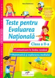 Teste pentru evaluarea nationala. Clasa a II-a. Comunicare in limba romana. Matematica si explorarea mediului
