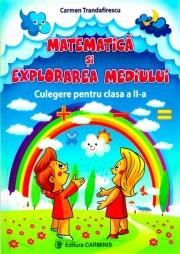 Matematica si explorarea mediului - Culegere pentru clasa a II-a