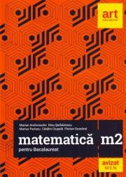 Matematica M2 pentru examenul de Bacalaureat 2019 - Marian Andronache (Filierea teoretica, profilul real, specializarea stiinte ale naturii, filiera tehnologica, toate profilurile)