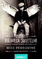 Miss Peregrine 3. Biblioteca Sufletelor