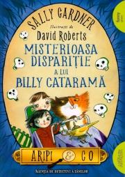 Misterioasa disparitie a lui Billy Catarama (Aripi si Co. Vol. 3)