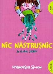 Nic Nastrusnic si Clubul Secret-Francesca Simon