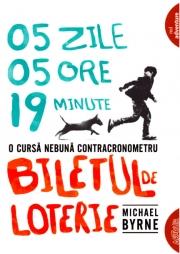 O cursa nebuna contracronometru- 5zile, 5 ore, 19 minute- Biletul de loterie-Michael Byrne