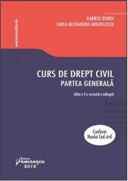 Curs de drept civil. Partea generala. Editia a 2-a revizuita si adaugita (Gabriel Boroi, Carla Alexandra Anghelescu)