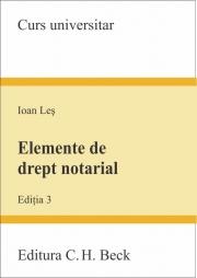 Elemente de drept notarial. Editia 3 (Ioan Les)