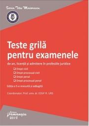 Teste grila pentru examenele de an, licenta si admitere in profesiile juridice (Iosif R. Urs)