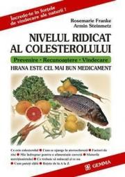 Nivelul ridicat al colesterolului. Hrana este cel mai bun medicament (Franke Rosemarie)