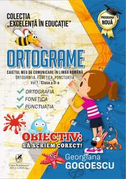 Ortograme. Caietul meu de comunicare in limba romana. Ortogarfia. Fonetica. Punctuatia. Volumul 1, Clasa a II-a – Georgiana Gogoescu