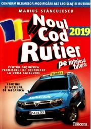 Noul cod rutier 2019 pe intelesul tuturor pentru obtinerea permisului de conducere la orice categorie - Marius Stanculescu (Contine si notiuni de mecanica)