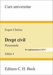 Drept civil. Persoanele. Editia 4. In reglementarea NCC (Eugen Chelaru)