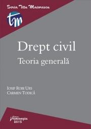 Drept civil. Teoria generala (Iosif Robi Urs, Carmen Todica)