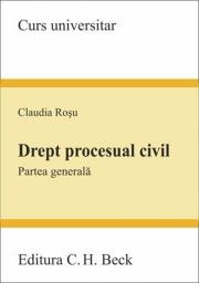 Drept procesual civil. Partea generala (Claudia Rosu)