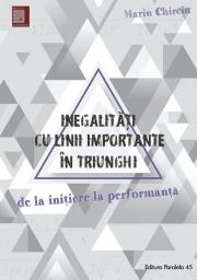 Inegalitati cu linii importante în triunghi. De la initiere la performanta, Chirciu Marin