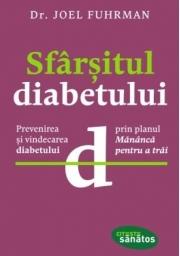 Sfarsitul diabetului - Dr. Joel Fuhrman