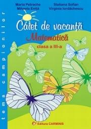 Caiet de vacanta. Matematica - Clasa a III-a (Tema campionilor)