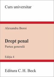 Drept penal. Partea generala. Editia a 4-a - Alexandru Boroi