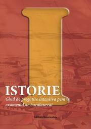 Istorie. Ghid de pregatire intensiva pentru examenul de bacalaureat - Ovidiu Barbulescu