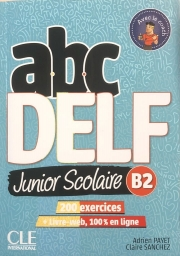 ABC DELF Junior Scolaire B2 - Livre + CD: 200 exercices + Livre web