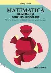Matematica – Olimpiade si concursuri scolare clasa a VI-a - Nicolae Grigore