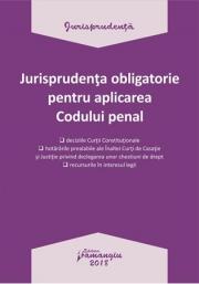 Jurisprudenta obligatorie pentru aplicarea Codului penal