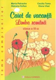 Caiet de vacanta. Limba romana - Clasa a III-a (Tema campionilor)