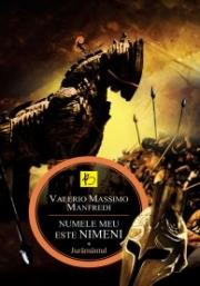 Numele meu este Nimeni. Vol. 1: Juramantul - VALERIO MASSIMO MANFREDI