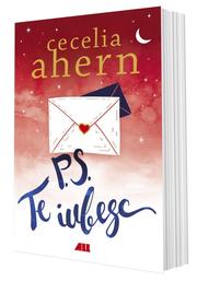P. S. Te iubesc - Cecelia Ahern