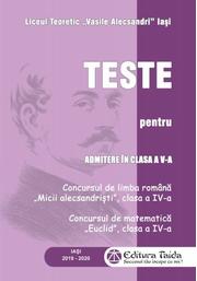 Teste pentru admiterea in clasa a V-a - Concursul de limba romana Micii alecsandristi clasa a IV-a; Concursul nde matematica Euclid clasa a IV-a
