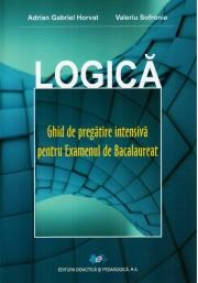Logica - Ghid de pregatire intensiva pentru Examenul de Bacalaureat - Adrian Gabriel Horvat