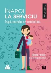 Inapoi la serviciu. Dupa concediul de maternitate - Cheryl Casone, Stephanie Krikorian