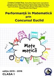 Performanta in Matematica prin Concursul Euclid. Caiet pentru clasa a I-a