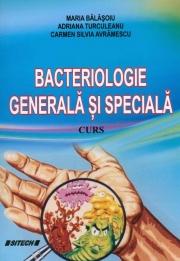 Bacteriologie generala si speciala. Curs - Maria Balasoiu