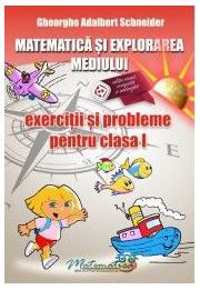 Matematica si explorarea mediului. Exercitii si probleme pentru clasa I