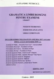 Gramatica Limbii Romane pentru Examene, Volumul I. Notiuni teoretice, exercitii aplicative, grile comentate. Include si subiectele din 2016, 2017, ianuarie 2018 si August-Septembrie 2018 (Editie revizuita 2019)