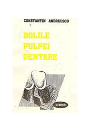 Bolile pulpei dentare (Constantin Andreescu)