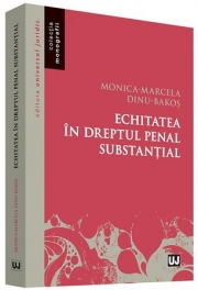 Echitatea in dreptul penal substantial (Monica Marcela Dinu Bakos)