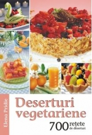 Deserturi vegetariene - Elena Pridie