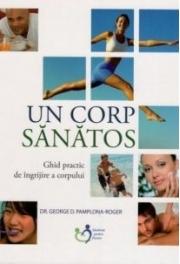 Un corp sanatos - dr. George D. Pamplona-Roge