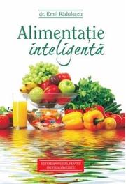 Alimentatie inteligenta - Dr. Emil Radulescu