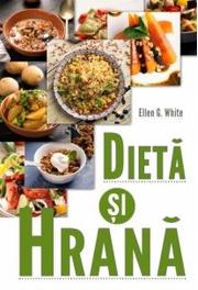 Dieta si hrana - Ellen G. White