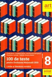 Limba si literatura romana - 100 de teste pentru Evaluarea Nationala 2018, clasa a 8-a - Emilia Borza