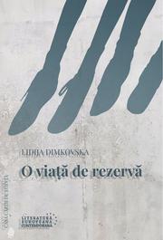 O viata de rezerva - Lidija Dimkovska
