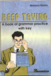 Keep Trying. A Book of Grammar Practice with Key - Mariana Simion