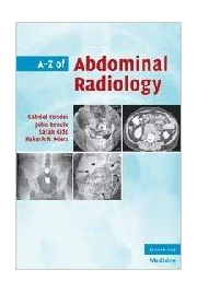 A-Z of Abdominal Radiology - Gabriel Conder, John Rendle, Sarah Kidd, Rakesh R. Misra