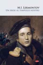 Un erou al timpului nostru - M. I. Lermontov