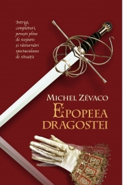 Cavalerii Pardaillan. Epopeea dragostei (vol. 3) - Michel Zevaco