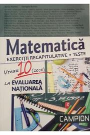 Matematica: vreau 10 (zece) la evaluarea nationala: exercitii recapitulative: teste