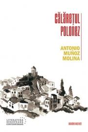 Calaretul polonez - Antonio Munoz Molina