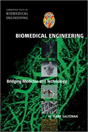 Biomedical Engineering: Bridging Medicine and Technology - W. Mark Saltzman